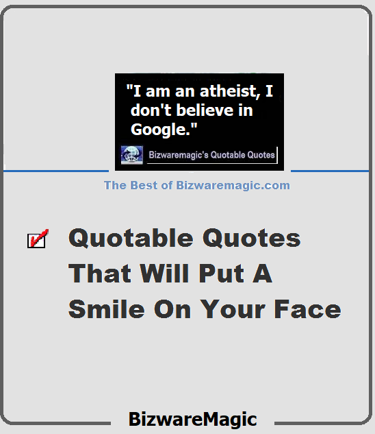 Bizwaremagic's Quotable Quotes SM Bait