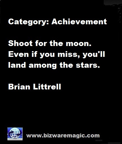 Shoot for the moon. Even if you miss, you'll land among the stars. - Brian Littrell