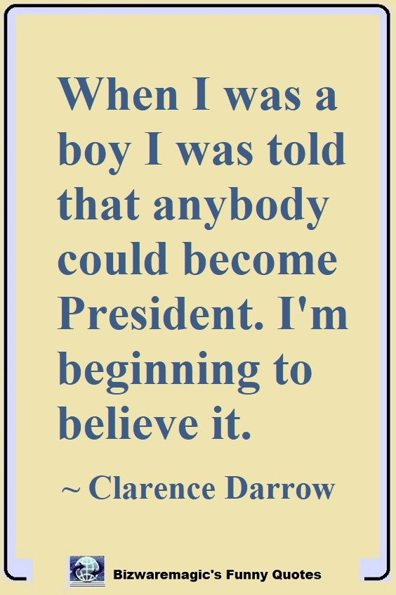 Clarence Darrow President Quote