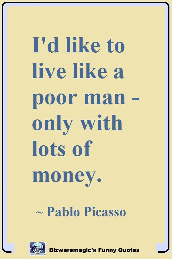 Picasso Poor Man Quote